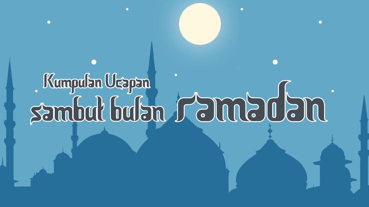 Kumpulan Ucapan Menyambut Bulan Suci Ramadan Sambut Dengan Kegembiraan Youtube