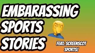Our 3 Most EMBARRASSING Sports Stories! (feat  ScreenScot Sports!)   Auddie James