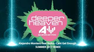 Alejandro Montero Feat Naika - Cant Get Enough (Summer 2017 Remix)