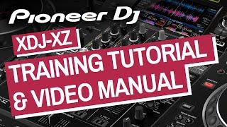 Pioneer DJ XDJ-XZ Training Tutorial \u0026 Video Manual - Tips \u0026 Tricks