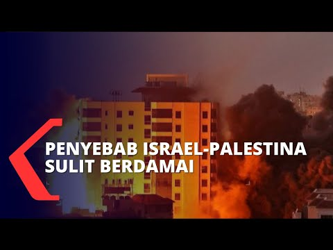 Mengungkap Deretan Fakta dan Penyebab Israel-Palestina Sulit Berdamai
