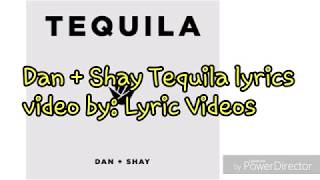 Dan + Shay Tequila Lyrics