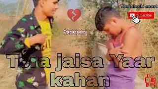 Tere jaisa Yaar kahan    Sad Friendship story    letest Hindi Video    The black heart   DJ remix