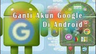 Cara Mengganti Akun Google Utama Di Hp Android 2021 Youtube