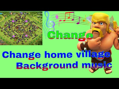 How To Change Background Music For Clash Of Clans