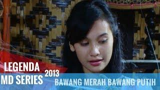 Video Legenda MD Series 01/02 - Bawang Merah Bawang Putih download MP3, 3GP, MP4, WEBM, AVI, FLV November 2019