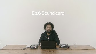 Overbridge & Analog Heat - Ep.6 Sound card