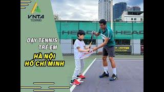 VNTA - Dạy Học Tennis Trẻ Em Tại Hà Nội Và Tp HCM