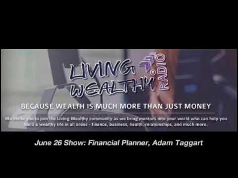 Adam Taggart On Living Wealthy Radio