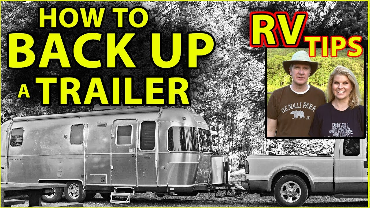 For Beginners: How to Back Up a Travel Trailer (Airstream / Towable RV)