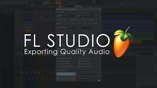 FL STUDIO | Exporting Quality Audio