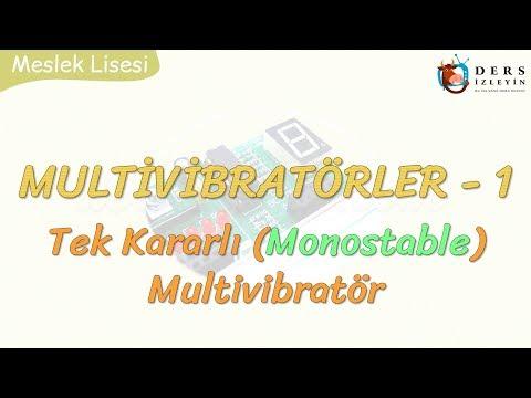 MULTİVİBRATÖRLER -1 / MONOSTABLE MULTİVİBRATÖR