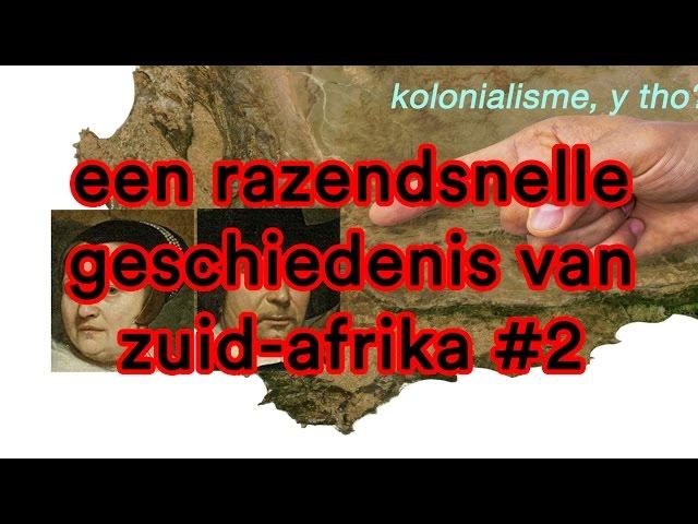 Een razendsnelle geschiedenis van Zuid-Afrika #2