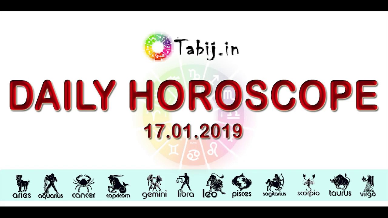Daily Horoscope 17 01 2019 | Horoscope Prediction, Lucky number, Lucky Date  – Tabij in