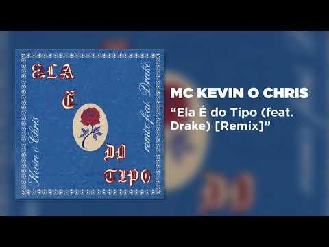 MC Kevin o Chris - Ela é do tipo ft Drake Remix
