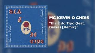 Baixar MC Kevin o Chris - Ela é do tipo (ft. Drake) Remix
