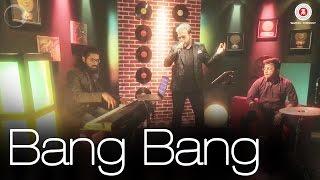 Bang Bang Cover Version | Mihir Joshi Songs