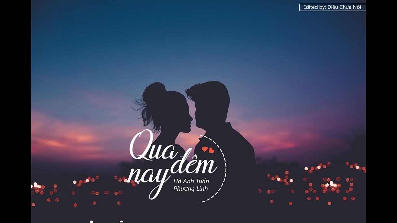 Qua Đêm Nay – Hà Anh Tuấn ft Phương Linh [MV Lyric]