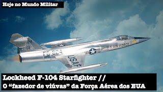 """Lockheed F-104 Starfighter, o """"fazedor de viúvas"""" da Força Aérea dos EUA"""