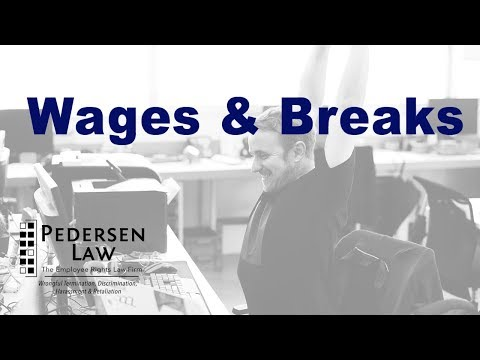 California Employment Lawyer, Neil Pedersen, discusses wages and breaks.