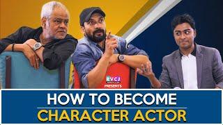 How To Become  Character Actor   Ft. Sanjay Mishra & Deepak Dobriyal RVCJ   Kaamyaab