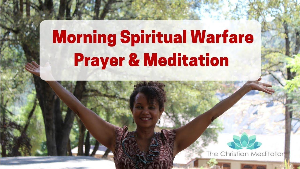 Morning Spiritual Warfare Prayer & Christian Meditation