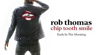 [4.03 MB] Rob Thomas - Early In The Morning [Official Audio]