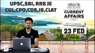 CURRENT AFFAIRS | THE HINDU | 23rd Feb | UPSC, RRB, SBI CLERK/IBPS, SSC, CLAT & OTHERS