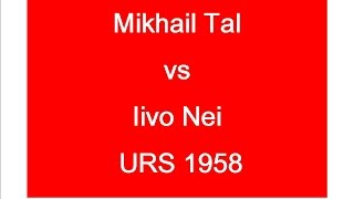 mikhail tal vs iivo nei urs 1958