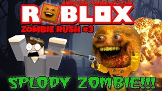 Annoying Orange Plays - ROBLOX: Zombie Rush #3 (Playing as 'Splody Zombie Again)