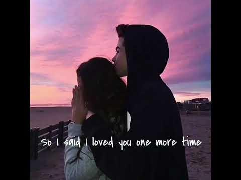 So I said I love you one more time