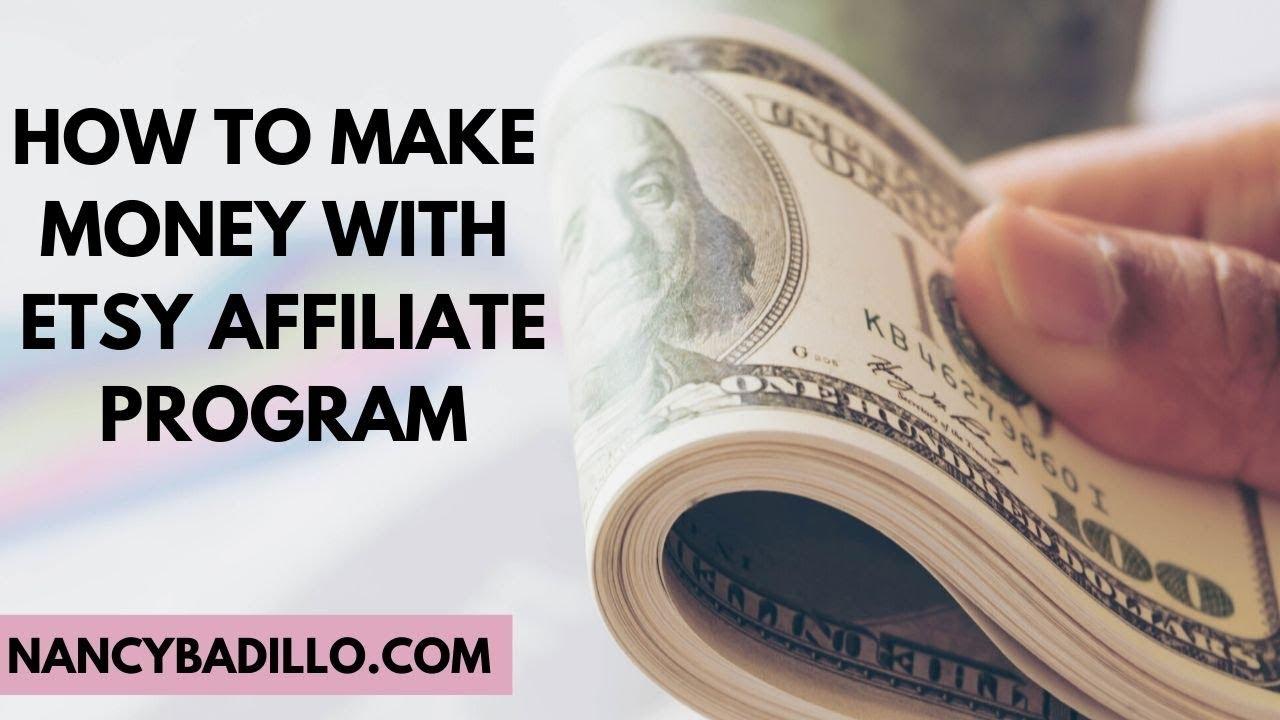 Etsy Affiliate Program   How To Make Money On Etsy   Etsy 2020