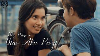 Download Hez Hazmi -  Biar Aku Pergi (Official Music Video) Mp3