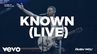 Tauren Wells - Known (Live)