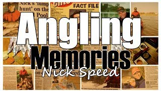 Angling Memories with Nick Speed - BagUpTV -  Fishing Series Full Interview