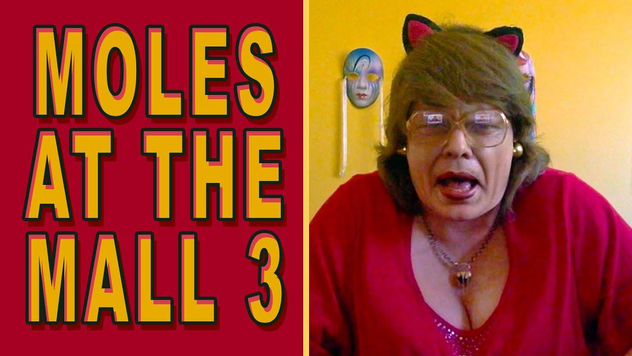 433dad65ebb1 MOLES AT THE MALL 3 - YouTube