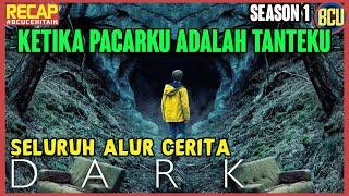 PACARKU ADALAH TANTEKU ‼️ RECAP SELURUH ALUR CERITA SERIES NETFLIX DARK SEASON 1