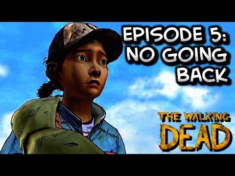 The Walking Dead - Episode 5: No Going Back (Full Episode) [HD] Gameplay Walkthrough