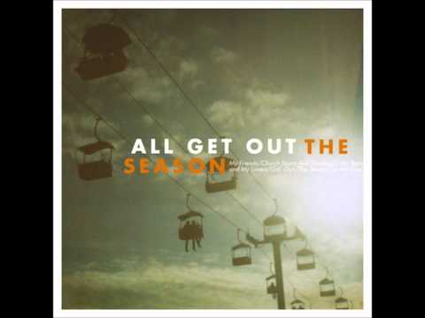 All Get Out - The Season [HQ]