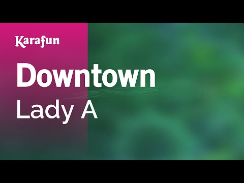 Karaoke Downtown - Lady Antebellum *