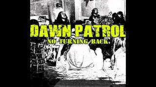 Dawn Patrol-No Turning Back (FREE DOWNLOAD INCLUDED)