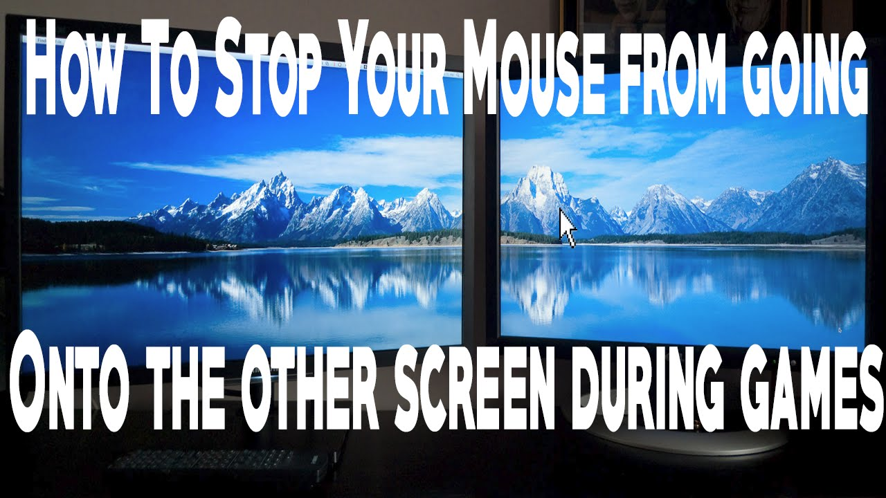 How to fix your mouse from going on to other screens during games  (Dual  Monitors)