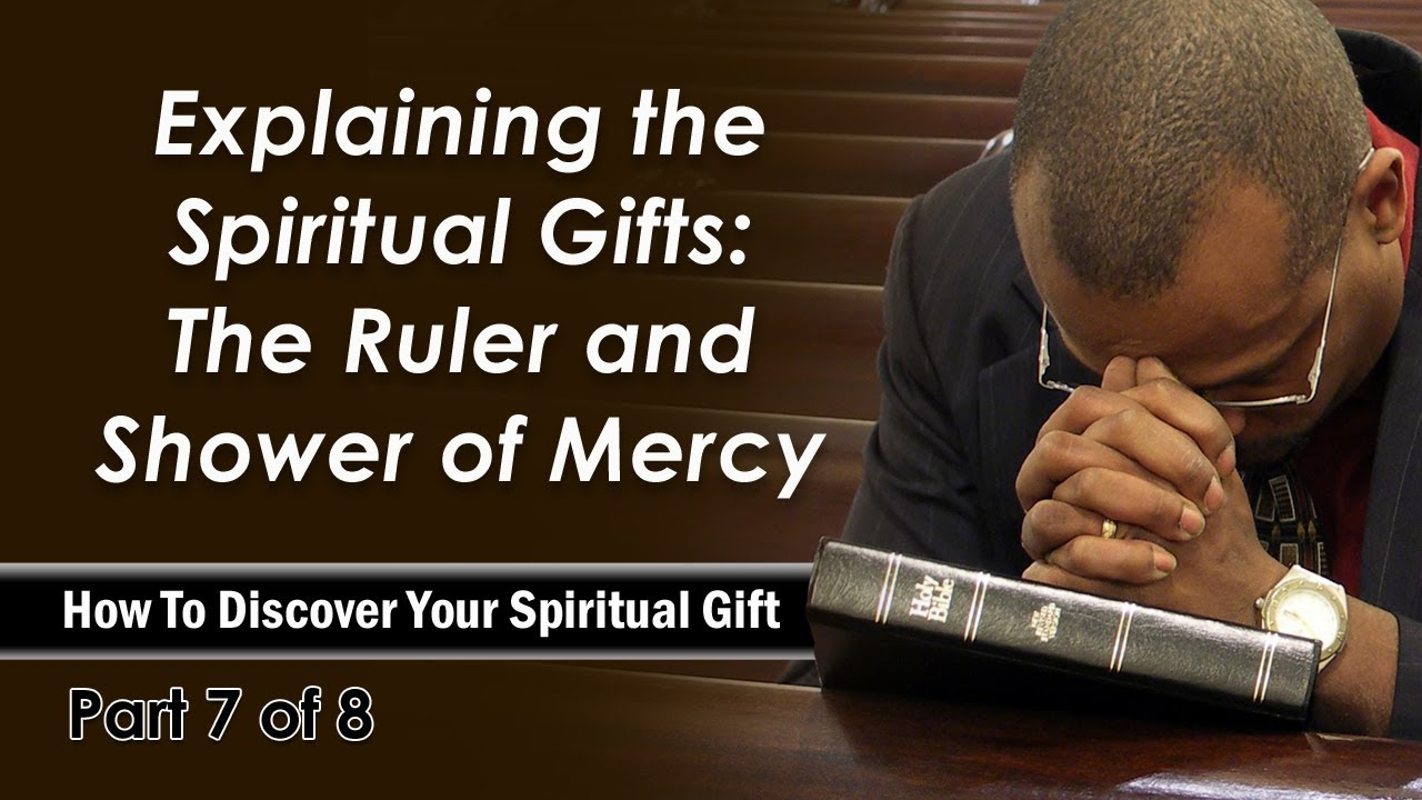 Explaining the spiritual gifts the ruler and shower of for Spiritual shower