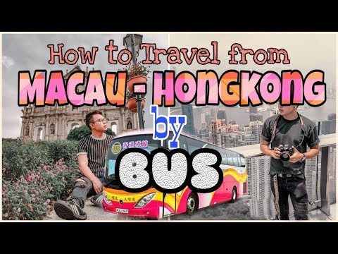 How To Travel From MACAU To HONGKONG By BUS