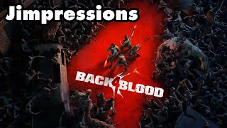 Back 4 Blood - Left 4 Meh'd (Jimpressions) (Video Game Video Review)
