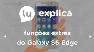 Dicas para aproveitar as funções do Galaxy S6 Edge