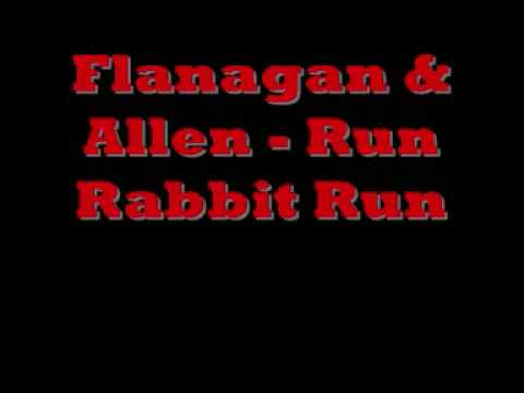 Flanagan & Allen - Run Rabbit Run