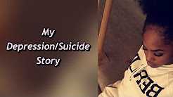 My Suicide/Depression Story