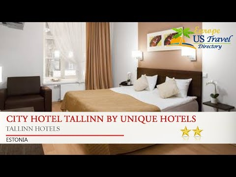 City Hotel Tallinn by Unique Hotels - Tallinn Hotels, Estonia