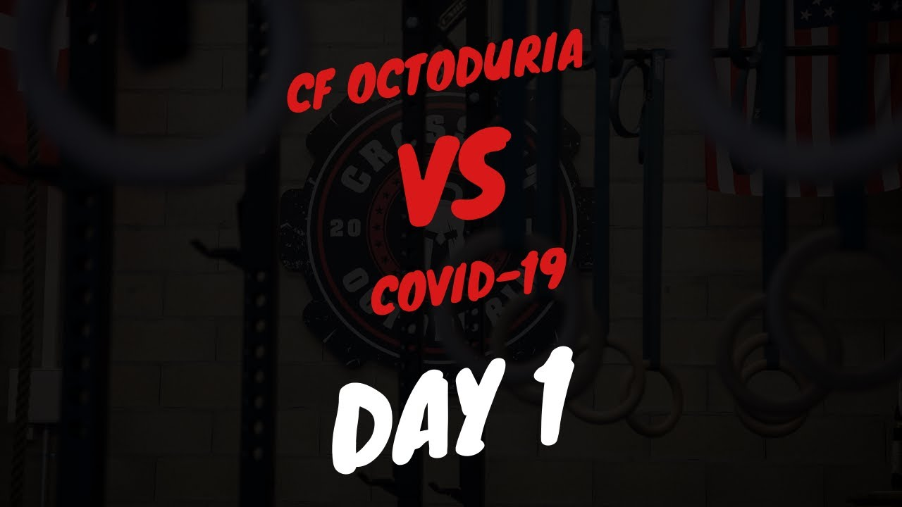 DAY 1 - CrossFit Octoduria VS CORONAVIRUS